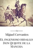 El ingenioso hidalgo Don Quijote de la Mancha eBook by Miguel Cervantes