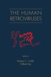 The Human Retroviruses ebook by Gallo, Robert C.