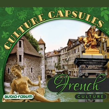 French Culture Capsules audiobook by Audio-Forum