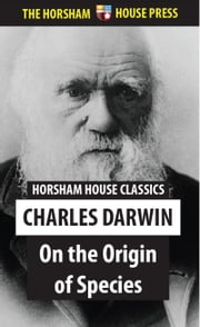 On the Origin of Species - Or the Preservation of Favoured Species in the Struggle for Life ebook by Charles Darwin