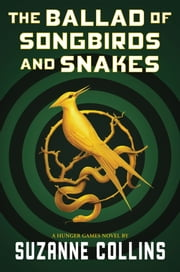The Ballad of Songbirds and Snakes (A Hunger Games Novel) ekitaplar by Suzanne Collins