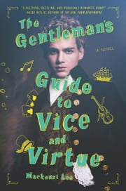 The Gentleman's Guide to Vice and Virtue ebook by Mackenzi Lee