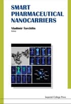 Smart Pharmaceutical Nanocarriers ebook by Vladimir Torchilin