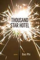 Thousand Star Hotel ebook by Bao Phi