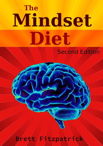 The Mindset Diet ebook by Brett Fitzpatrick