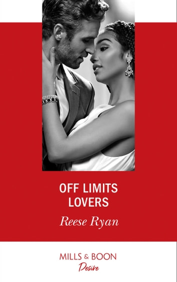 Off Limits Lovers (Mills & Boon Desire) (Texas Cattleman's Club: Houston, Book 6) ebook by Reese Ryan