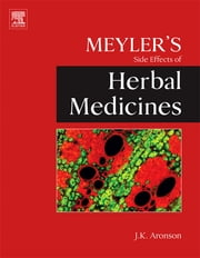 Meyler's Side Effects of Herbal Medicines ebook by Jeffrey K. Aronson