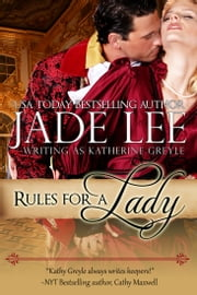 Rules for a Lady (A Lady's Lessons, Book 1) ebook by Jade Lee