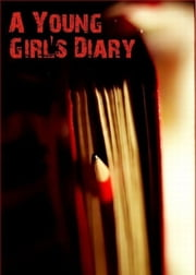 A Young Girl's Diary - Prefaced with a Letter by Sigmund Freud ebook by Anonymous,Sigmund Freud
