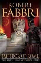 Emperor of Rome ebook by Robert Fabbri