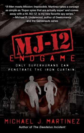 MJ-12: Endgame - A MAJESTIC-12 Thriller ebook by Michael J. Martinez