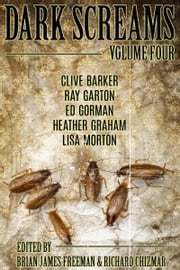 Dark Screams: Volume Four ebook by Brian James Freeman, Richard Chizmar, Clive Barker,...