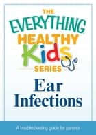 Ear Infections ebook by Media Adams