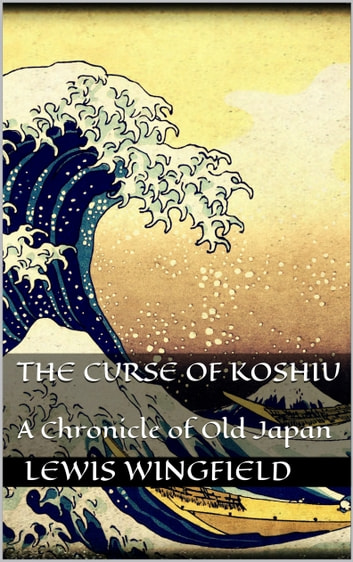 The Curse of Koshiu eBook by Lewis Wingfield