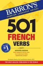 501 French Verbs ebook by Christopher Kendris Ph.D., Theodore Kendris Ph.D.