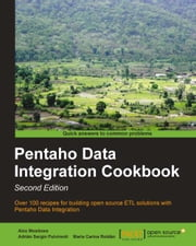 Pentaho Data Integration Cookbook - Second Edition ebook by Alex Meadows,Adrián Sergio Pulvirenti,María Carina Roldán