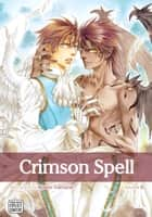 Crimson Spell, Vol. 6 (Yaoi Manga) ebook by Ayano Yamane