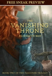 The Vanishing Throne (Sneak Preview) - Book Two of the Falconer Trilogy ebook by Elizabeth May
