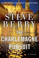 The Charlemagne Pursuit - A Novel ebook by Steve Berry