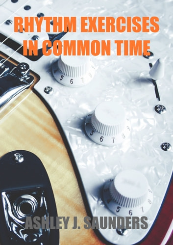 Rhythm Exercises in Common Time ebook by Ashley J. Saunders