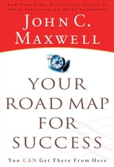 Your Road Map For Success - You Can Get There from Here ebook by John Maxwell