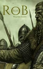 Rob Roy (Français) ebook by Walter Scott