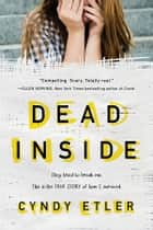 Dead Inside - A True Story ebook by Cyndy Etler