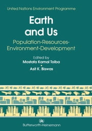 Earth and Us: Population - Resources - Environment - Development ebook by Tolba, Mostafa Kamal
