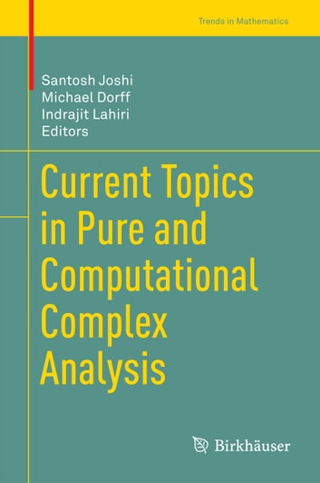 Current Topics in Pure and Computational Complex Analysis ebook by