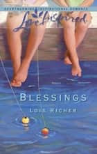 Blessings (Mills & Boon Love Inspired) (Blessings in Disguise, Book 1) eBook by Lois Richer
