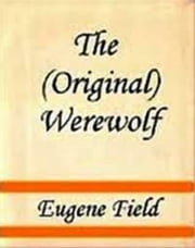 The Werewolf ebook by Eugene Field