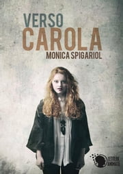 Verso Carola ebook by Monica Spigariol