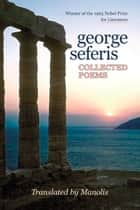 George Seferis: Collected Poems ebook by Manolis