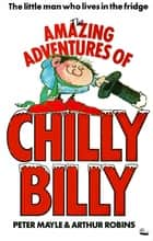 The Amazing Adventures of Chilly Billy ebook by Peter Mayle, Arthur Robins
