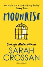 Moonrise - SHORTLISTED FOR THE YA BOOK PRIZE ebook by Sarah Crossan