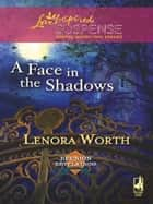 A Face In The Shadows ebook by Lenora Worth