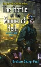 Helfort's War Book 1: The Battle at the Moons of Hell ebook by Graham Sharp Paul