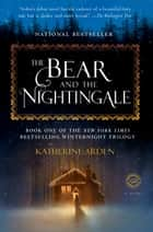 The Bear and the Nightingale - A Novel eBook by Katherine Arden