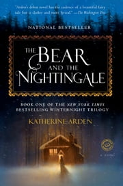 The Bear and the Nightingale - A Novel 電子書籍 by Katherine Arden