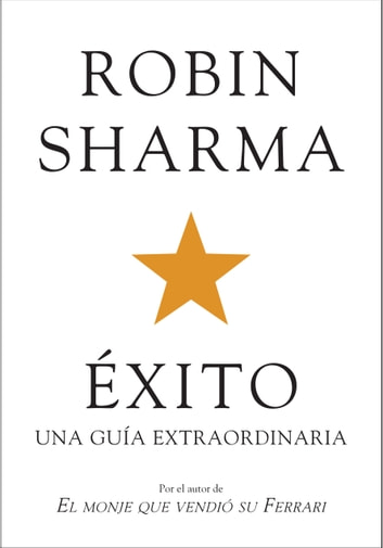 Éxito. Una guía extraordinaria ebook by Robin Sharma