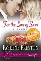 For the Love of Sami ebook by Fayrene Preston
