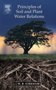 Principles of Soil and Plant Water Relations ebook by M.B. Kirkham