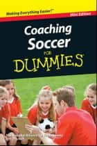 Coaching Soccer For Dummies, Mini Edition ebook by Greg Bach, National Alliance for Youth Sports