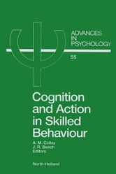 Cognition and Action in Skilled Behaviour ebook by Colley, A.M.