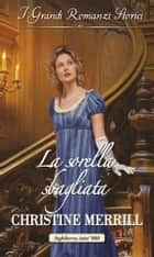 La sorella sbagliata ebook by Christine Merrill