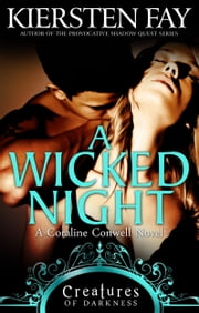 A Wicked Night (Creatures of Darkness 2) - A Coraline Conwell Novel ebook by Kiersten Fay