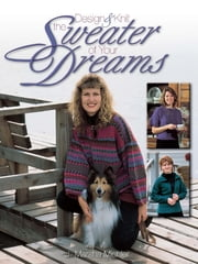 Design & Knit the Sweater of Your Dreams ebook by J. Marsha Michler