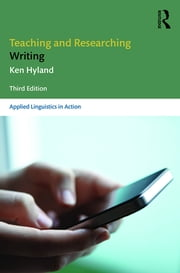 Teaching and Researching Writing - Third Edition ebook by Ken Hyland