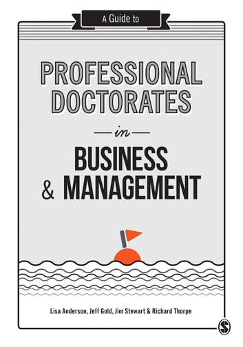 A Guide to Professional Doctorates in Business and Management ebook by