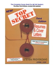 TOP SECRET Resumes & Cover Letters, the Third Edition Ebook ebook by Steven Provenzano CPRW/CEIP